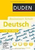 Duden. Basiswissen Schule. Deutsch 5. bis 10. Klasse