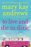 To Live and Die in Dixie (Callahan Garrity) (0062195093) by Andrews, Mary Kay