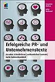Erfolgreiche PR- und Unternehmenstexte: Kreative Schreibideen   authentischer Content   mehr Aufmerksamkeit (mitp Business)