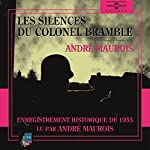 Les silences du colonel Bramble: enregistrement historique lu par André Maurois | André Maurois