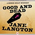 Good and Dead: A Homer Kelly Mystery, Book 6