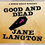Good and Dead: A Homer Kelly Mystery, Book 6 (       UNABRIDGED) by Jane Langton Narrated by Mark Ashby