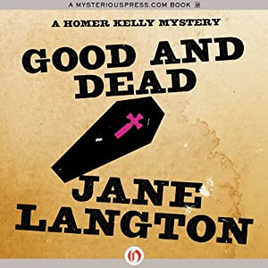 Good and Dead: A Homer Kelly Mystery, Book 6 | [Jane Langton]
