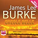 Creole Belle (       UNABRIDGED) by James Lee Burke Narrated by Will Patton