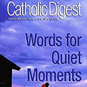 Catholic Digest: Words for Quiet Moments | [Catholic Digest]