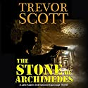 The Stone of Archimedes: A Jake Adams International Espionage Thriller (       UNABRIDGED) by Trevor Scott Narrated by Bronson Pinchot