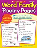 Word Family Poetry Pages: Grades K-2: 50 Fill-in-the-Blank Practice Pages That Help Kids Master Essential Phonograms for Reading Success