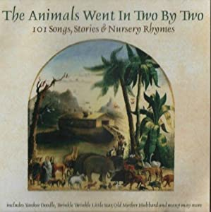 Animals Went In Two By Two - 101 Songs Stories And Nursery Rhymes by Dial
