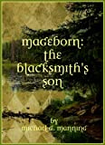 Mageborn: The Blacksmith's Son (Book 1) by Michael G. Manning
