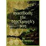 The Blacksmith's Son (Mageborn Book 1) ~ Michael G. Manning