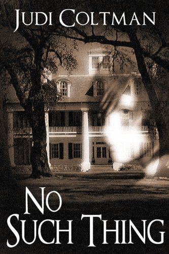 11 Straight Rave Reviews for Judi Coltman's Thriller NO SUCH THING – Now Just $2.99 on Kindle