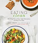 Eating Clean: The 21-Day Plan to Deto...