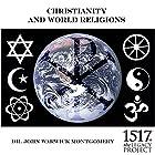 Christianity and World Religions Rede von John Warwick Montgomery Gesprochen von: John Warwick Montgomery