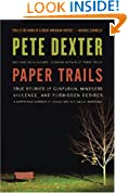 Paper Trails: True Stories of Confusion, Mindless Violence, and Forbidden Desires, a Surprising Number of Which Are Not About Marriage