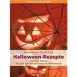 """Halloween-Rezepte. 50 tolle Ideen f�r die gruselige Party zu Halloween (Vollversion) (einfach besser kochen)von """"Petra Koch"""""""