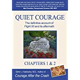 Quiet Courage: The definitive account of Flight 93 and its aftermath (Chapters 1 & 2) ~ Glenn J. Kashurba M.D.