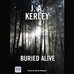 Buried Alive (       UNABRIDGED) by J. A. Kerley Narrated by Stuart Milligan