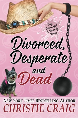 Divorced, Desperate and Dead (Divorced and Desperate) (Volume 5) PDF