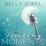 Fleeting Moments | Bella Jewel