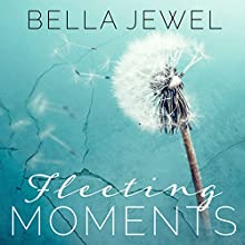 Fleeting Moments Audiobook by Bella Jewel Narrated by Amy Landon