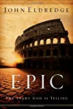 Epic: The Story God Is Telling (0785288791) by Eldredge, John