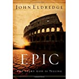 Epic: The Story God Is Telling ~ John Eldredge