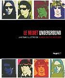 echange, troc Michael Dregni - Le velvet underground : L'histoire illustrée de A Walk on the wild side