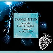 Frankenstein: The Modern Prometheus Audiobook by Mary Shelley Narrated by Gregg Rizzo