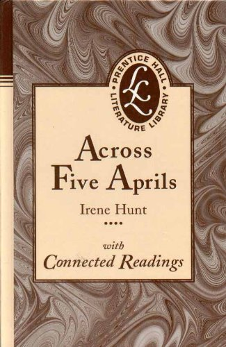 a summary of irene hunts book across five aprils Includes book lists and reviews of fiction, nonfiction, picture books, reading levels across five aprils by irene hunt follett publishing company.