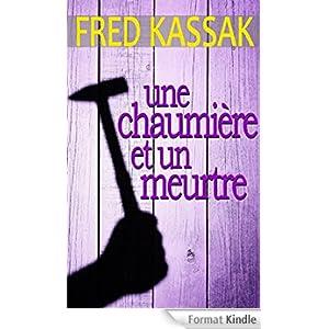 Une chaumiere et un meurtre - Fred Kassak
