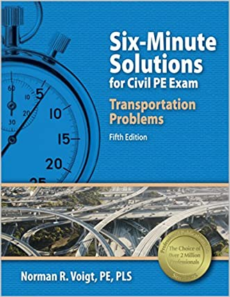 Six-Minute Solutions for Civil PE Exam Transportation Problems, 5th Ed written by Norman R. Voigt PE  PLS