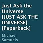 Just Ask the Universe | Michael Samuels