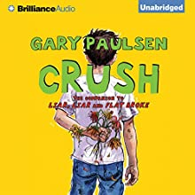 Crush: The Theory, Practice and Destructive Properties of Love Audiobook by Gary Paulsen Narrated by Joshua Swanson