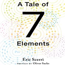 A Tale of Seven Elements (       UNABRIDGED) by Eric Scerri Narrated by Barry Campbell