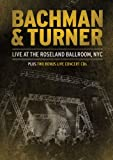 Bachman & Turner: Live at the Roseland Ballroom, NYC
