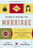 img - for The Dude's Guide to Marriage: Ten Skills Every Husband Must Develop to Love His Wife Well book / textbook / text book