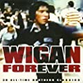 Wigan Forever : Northern Soul Survivors