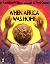 When Africa Was Home (Orchard Paperbacks)