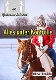 Image de Alles unter Kontrolle (Pferdeinternat Sankt Anna 30)