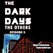 The Dark Days: The Others, Episode 3 | Ginger Gelsheimer, Taylor Anderson