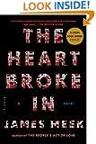 The Heart Broke In: A Novel
