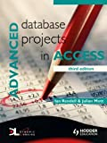 img - for Advanced Database Projects in Access 3rd Edition by Ian Rendell, Julian Mott (2008) Paperback book / textbook / text book