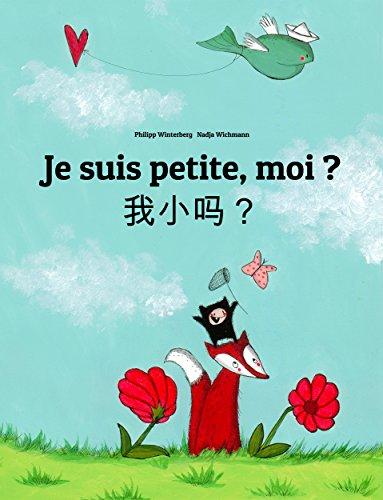 Philipp Winterberg - Je suis petite, moi ? Wo xiao ma?: Un livre d'images pour les enfants (Edition bilingue français-chinois simplifié) (French Edition)