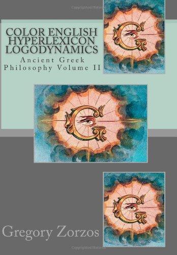Color English Hyperlexicon Logodynamics: Ancient Greek Philosophy Volume II: 2