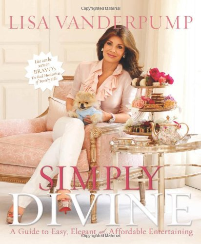 Simply Divine: A Guide to Easy, Elegant, and Affordable Entertaining PDF