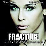 Fracture: Divergence: Fracture, Book 1 | Erik Schubach