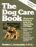 img - for The Dog Care Book by Sheldon L. Gerstenfeld (1989-01-22) book / textbook / text book
