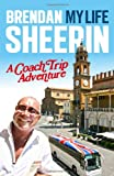 My Life: A Coach Trip Adventure Brendan Sheerin