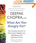 What Are You Hungry For?: The Chopra...