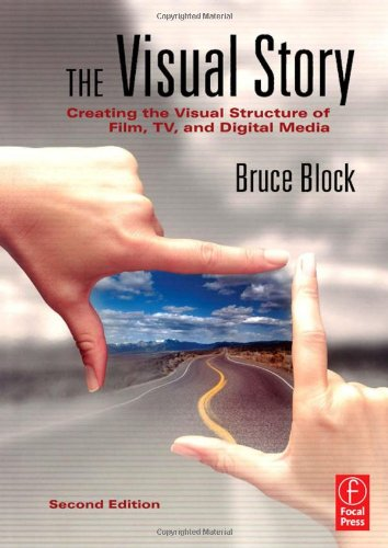 The Visual Story: Creating the Visual Structure of Film,...